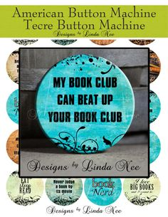Pinback BUTTON Images 1.5 inch round 1.837 overall size - Book Nerd 1 Digital Collage Sheet AMERICAN BUTTON Machine Tecre 1.313 1.629 2.088  Book Nerd ~ I Love Big Books and I cannot Lie ~ My Book Club Can Beat Up Your Book Club ~ Never Judge a Book By Its Movie  GEEK???? LOVE to