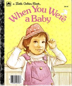 Little Golden Book - When You Were A Baby