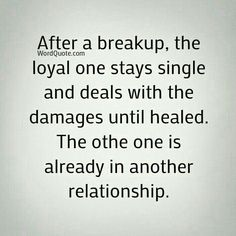 After a breakup the loyal one stays single. And I'll stay single until you get back our forever. Breakup Quotes, True Quotes, Great Quotes, Words Quotes, Quotes To Live By, Inspirational Quotes, Sayings, Quotes Quotes, Karma Quotes