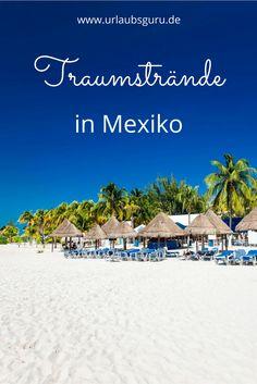 Ein Überblick über die traumhaften Strände, die Mexiko Urlaubern zu bieten hat!