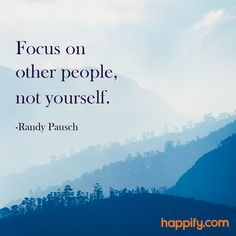 Focus On This Above All Things - Randy Pausch