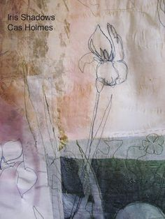 cas holmes textiles: Work and Commissions Thread Painting, Fabric Painting, Fabric Art, Free Motion Embroidery, Machine Embroidery Applique, Art Textile, Textile Artists, Textiles, Cas Holmes