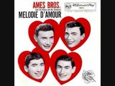 The Ames Brothers - Melodie D'Amour (Melody of Love) (1957)