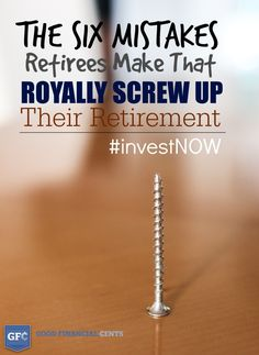 6 Mistakes That Will Royally Screw Up Your Retirement