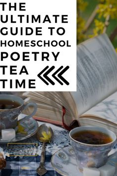 The Ultimate Guide to Homeschool Poetry Tea Time