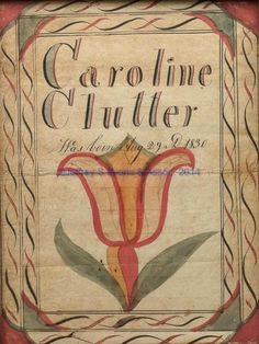 """FREDERICK CO., VIRGINIA FRAKTUR BIRTH RECORD, watercolor and ink on paper, a bold example inscribed """"Caroline Clutter / Was born Aug 29th 1830"""", with a double border and featuring a large tulip. Modern wooden frame. Attributed to the circle of the Virginia Record Book artist, Frederick Co., VA, possibly by a student of the artist. Circa 1830. 10"""" x 7 1/2"""" sight, 13"""" x 10 1/2"""" OA."""