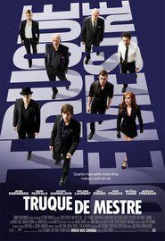 Truque De Mestre SU-PO (2013) 1h 55 Min Título Original: Now You See me Assisti 07/2015 - MN 9/10 (No Pin it)