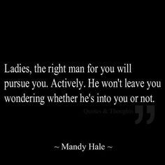 He's Just Not That Into You If He Doesn't Pursue You.