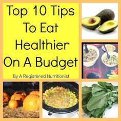 Straight From A Registered Nutritionist's Mouth: My Top Ten Tips To Eat Healthy On A Budget!  #healthyeating #frugal #nourishingfoods