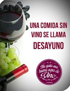 El vino sin comida se llama desayuno