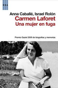 Biografía de la escritora española Carmen Laforet, autora de Nada (Premio Nadal 1944) Editado por RBA http://www.sellorba.com/carmen-laforet.-una-mujer-en-fuga_anna-caballe-israel-rolon_libro-ONFI249-es.html
