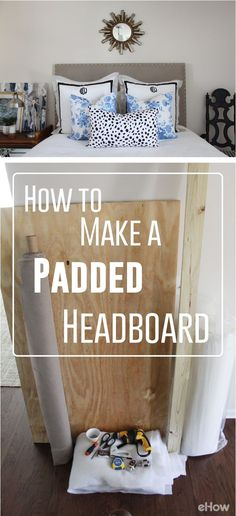 A bed (and bedroom) can look bare without a headboard. Get the how-to instructions here: http://www.ehow.com/how_4834425_padded-headboard-bed.html?utm_source=pinterest.com&utm_medium=referral&utm_content=inline&utm_campaign=fanpage
