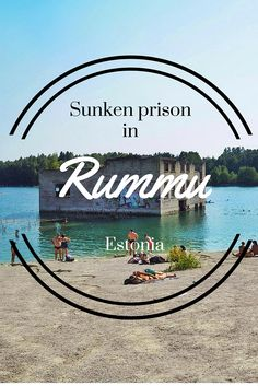 Sunken prison in lake Rummu, Estonia is a cool place for a daytrip from Tallinn