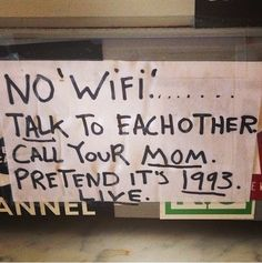 The passive-aggressive Luddite signs.