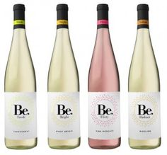 Be. Wines! they have Be.Fresh Chard, Be.Bright Pinot Grigio, Be.Flirty Pink Moscato and Be.Radiant Riesling!