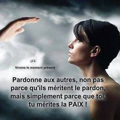 """pensée. thoughts.  """"forgive others, not because they deserve the pardon, but simply b/c you yourself deserve the peace.""""  so many people could benefit from forgiveness."""