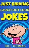 Free Kindle Book -  [Humor & Entertainment][Free] Just Kidding : Laugh Out Loud Jokes For Kids (Why So Serious : Laugh Out Loud Book Book 1)