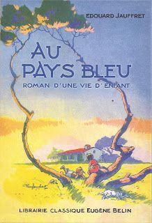 Édouard Jauffret, Au pays bleu (Roman d'une vie d'enfant) Cours élémentaire