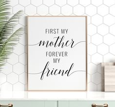 First My Mother Forever My Friend Printable Art, Mothers Day Print Wall Art, Mother Quote Printable Wall Art, Mother Gift *Instant Download* Printing Websites, Online Printing, Printable Quotes, Printable Wall Art, Mother Gifts, Mothers, Office Printers, Mother Quotes, Wall Art Prints