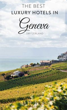 Geneva Switzerland | Looking for luxurious hotels in Geneva? Here are a few of our top picks