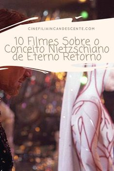 10 filmes sobre o conceito nietzschiano de eterno retorno. #filme #filmes #clássico #cinema #ator #atriz
