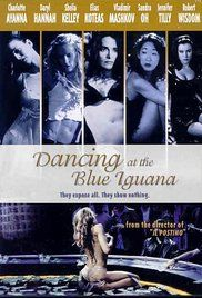 Dancing At The Blue Iguana Free Online Movie. A non-glamorous portrayal of the lives of people who make their living at a strip club.