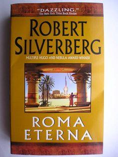 """Il romanzo """"Roma Eterna"""" di Robert Silverberg è stato pubblicato per la prima volta nel 2003. È composto da 10 racconti precedentemente pubblicati separatamente tra il 1989 e il 2003. In Italia è stato pubblicato da Elara nel n. 9 di """"Libra fantastica"""" nella traduzione di Mara Gini. Copertina di un'edizione americana. Clicca per leggere una recensione di questo romanzo!"""