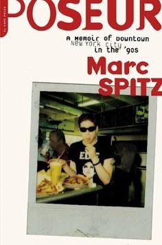Poseur: A Memoir of Downtown New York City in the '90s by Marc Spitz, http://www.amazon.com/dp/B00B77AF00/ref=cm_sw_r_pi_dp_0bXVtb0HCH1B8