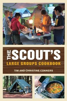 """From """"Pigs in Sleeping Bags""""to """"Court of Honor Peanut Butter Fudge,"""" The Scout's Large Groups Cookbook highlights hand-picked outdoor recipes ideal for groups of cooking methods and tips for Scout Mom, Girl Scout Troop, Scout Leader, Cub Scouts, Girl Scouts, Tiger Scouts, Beaver Scouts, Scout Group, Boy Scout Camping"""