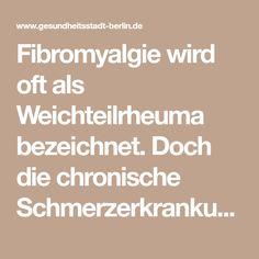 Fibromyalgie wird oft als Weichteilrheuma bezeichnet. Doch die chronische Schmerzerkrankung ist kein Rheuma. In Kürze soll eine neue Version der S3-Leitline erscheinen.