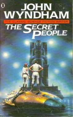 Publication: The Secret People Authors: John Wyndham Year: 1987-00-00 ISBN: 0-450-42014-0 [978-0-450-42014-6] Publisher: New English Library Cover: Peter Elson