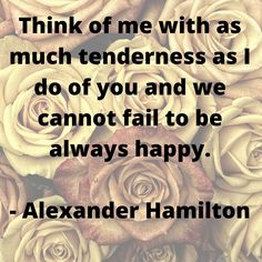 Day 15 #lovemonth A quote from #alexanderhamilton on #love. #couples #romancemetravel