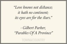 Gilbert Parker on love. #lovequotes #gilbertparker #bestquotes