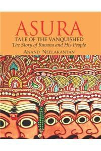 Asura:Tale of the Vanquished: The Story of Ravana and His People By: Anand Neelakantan price in India, you can view product specification, review, rating, image, price chart and more.