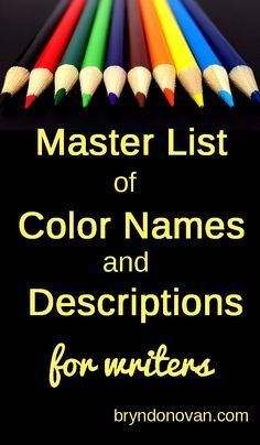 Master List of Color Names and Color Descriptions for Writers... a great resource for writing novels or any fiction! #writingtips #NaNoWriMo