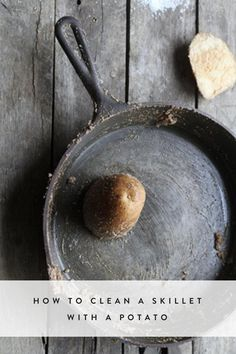 How to Clean a Cast Iron Skillet with a Potato via @PureWow