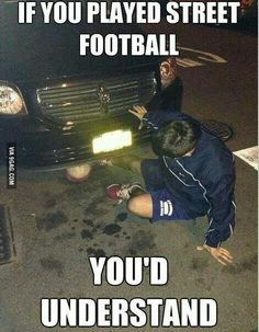 Funny pictures about Street Football. Oh, and cool pics about Street Football. Also, Street Football photos. Funny Soccer Memes, Crazy Funny Memes, Really Funny Memes, Funny Relatable Memes, Funny Jokes, Soccer Humor, Soccer Stuff, Funny Tom, Funny Football Quotes