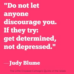 Judy Blume (The Little Crooked Cottage's Quote of the Week)