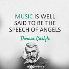 Music is the speech of Angels