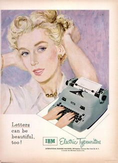 Letters can be beautiful too on your IBM electric typewriter. TYPE THEM LETTERS! 1953.