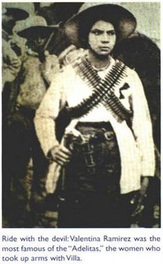 """El Ponk: Soldadera and Adelitas.  Valentina Ramirez was the most famous of the """"Adelitas"""" the women who took up arms with Pancho Villa."""
