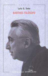 Barthes filósofo / Luís G. Soto Edición1ª ed. PublicaciónVigo : Galaxia, 2015