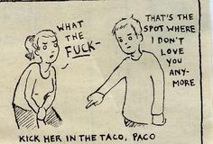 Kick Her In The Taco! So juvinille but so funny!