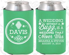 A Wedding Without a Buzz is a Wedding that Never Was, Wedding Party Favors, Romantic Wedding Gift, Can Koozies (487)