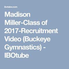 Madison Miller-Class of 2017-Recruitment Video (Buckeye Gymnastics) - IBOtube