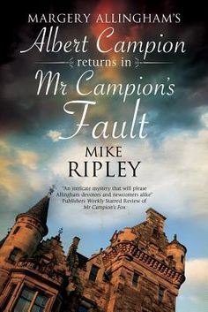 Mr. Campion's Fault: Margery Allingham's Albert Campion's New Mystery