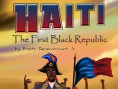 Frantz Derenoncourt, Jr.'s book, 'Haiti: The First Black Republic', is inspired by the true events of the Haitian Revolution.
