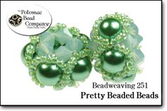 Beading Classes - Beadweaving 251 - Pretty Beaded Beads. I changed the link to where it links to the youtube video of the tutorial.