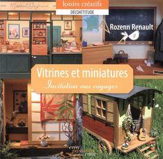 French Dollhouse Book -   Vitrines et miniatures - Rozenn Renault - Livres