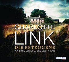 """Rezension: """"Die Betrogene"""" (Hörbuch, ungekürzt) von Charlotte Link"""